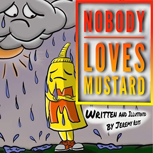 Nobody Loved Mustard by Jeremy Ross